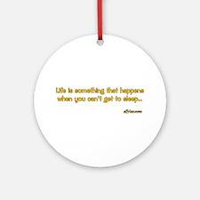 Life Happens Ornament (Round)