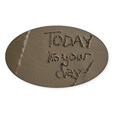 today is your day Decal