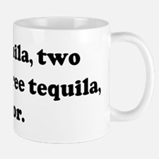 One tequila, two tequila, thr Mug
