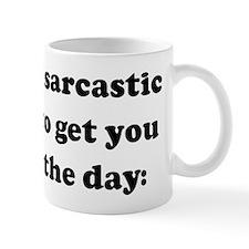 One Liner sarcastic remarks t Mug