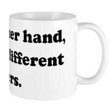 On the other hand, you have d Coffee Mug