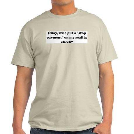 "Okay, who put a ""stop payment Light T-Shirt"