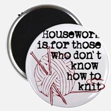 Housework for those.knit Magnet