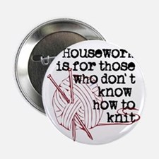 """Housework for those.knit 2.25"""" Button"""