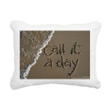 call it a day Rectangular Canvas Pillow