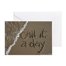 call it a day Greeting Card
