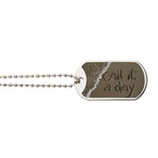 call it a day Dog Tags