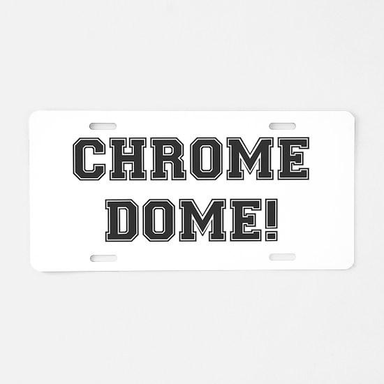 CHROME DOME - BALDY Aluminum License Plate