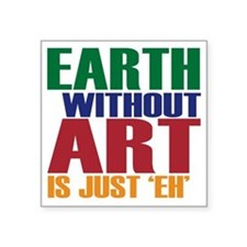 "earth without art Square Sticker 3"" x 3"""
