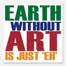 """earth without art Square Car Magnet 3"""" x 3"""""""