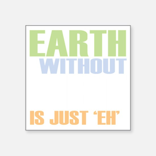 """earth without art_dark Square Sticker 3"""" x 3"""""""