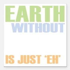 """earth without art_dark Square Car Magnet 3"""" x 3"""""""