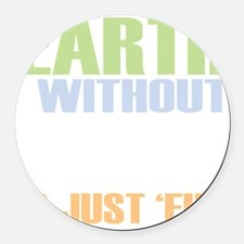 earth without art_dark Round Car Magnet