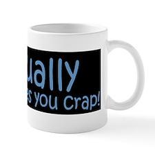 NobodyOwesYouCrap Mug