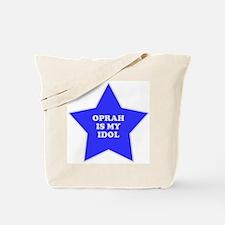 Oprah Is My Idol Tote Bag