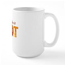 Some Like It Hot Mug