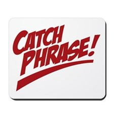 Catchphrase_2co Mousepad