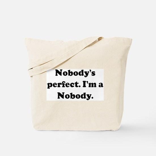 Nobody's perfect. I'm a Nobod Tote Bag