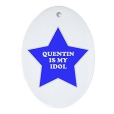 Quentin Is My Idol Oval Ornament