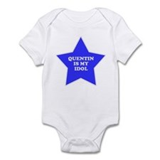 Quentin Is My Idol Infant Bodysuit