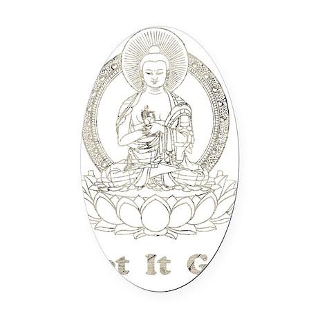 BuddhaLetItGo1Bk Oval Car Magnet