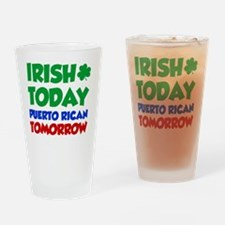 Irish Today Puerto Rican Drinking Glass