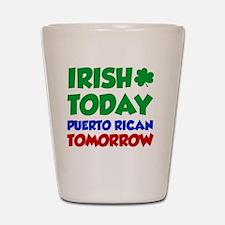 Irish Today Puerto Rican Shot Glass
