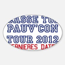 Casse toi pauvre con Tour 2012 Decal