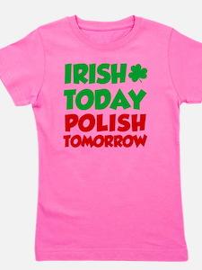 Irish Today Polish Tomorrow Girl's Tee