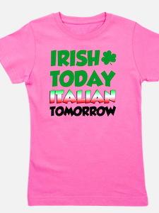 Irish Today Italian Tomorrow Girl's Tee