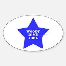 Woody Is My Idol Oval Decal