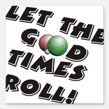 """Let the Good Times Roll Square Car Magnet 3"""" x 3"""""""