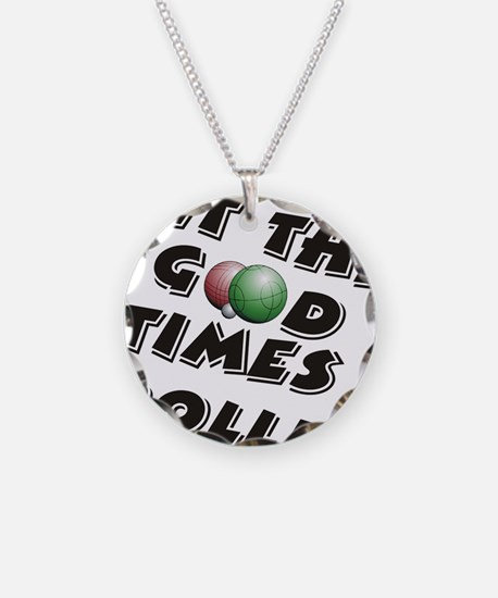 Let the Good Times Roll Necklace