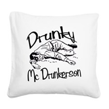 drunky_mcdrunkerson Square Canvas Pillow