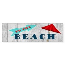 To The Beach Bumper Sticker