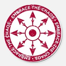 Embrace the chaos Round Car Magnet