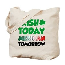 Irish Today Mexican Tomorrow Tote Bag