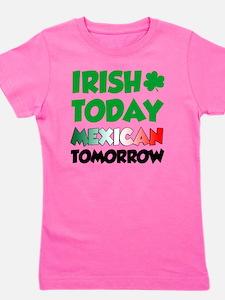 Irish Today Mexican Tomorrow Girl's Tee