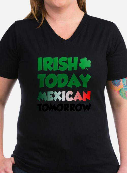 Irish Today Mexican To Shirt