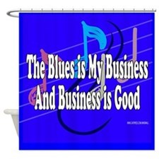 THE BLUES IS MY BUSINESS AND BUSINESS IS GOOD Show