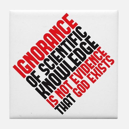 ignorance2 copy Tile Coaster