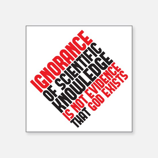 "ignorance2 copy Square Sticker 3"" x 3"""