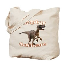 raptor-dont-care Tote Bag