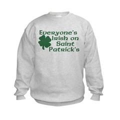Everyone's Irish on St. Patrick's Sweatshirt