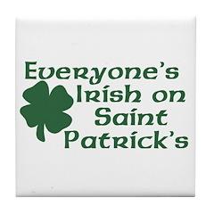 Everyone's Irish on St. Patrick's Tile Coaster