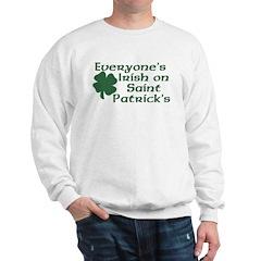 Everyone's Irish on St. Patrick's Sweatshirt