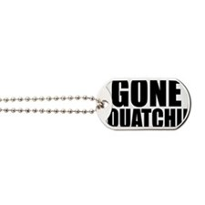 Gone Squatchin Dog Tags