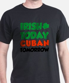 Irish Today Cuban Tomorrow T-Shirt