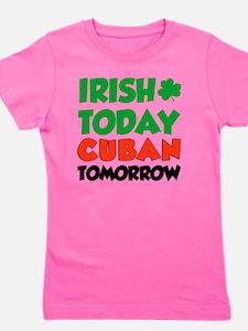 Irish Today Cuban Tomorrow Girl's Tee