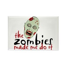 Zombie Made Me Rectangle Magnet (100 pack)